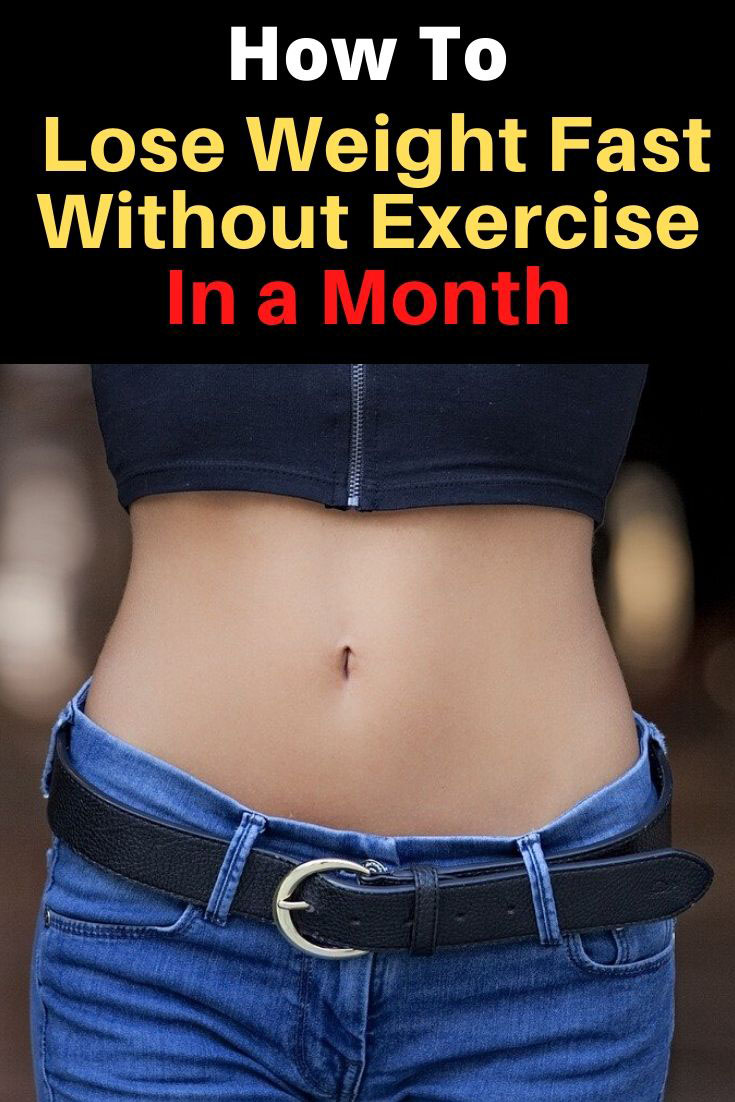 How To Lose Weight Fast Without Exercise In a Month