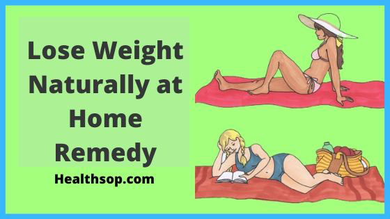 How-To-lose-Weight-Naturally-at-Home-Remedy