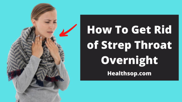 How-To-Get-Rid-of-Strep-Throat-Overnight