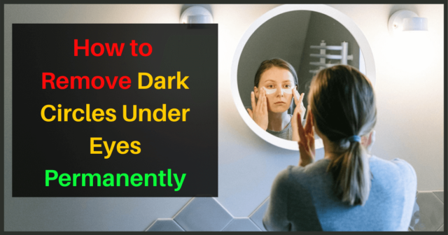 How-to-remove-dark-circles-under-eyes-permanently